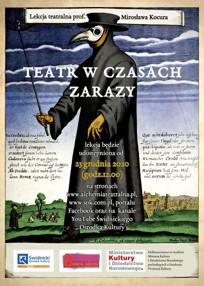 plakat zapowiadający lekcję teatralną profesora Mirosława Kocura Teatr w czasach zarazy z ilustracją przedstawiającą doktora plagi w czarnym płaszczu i z dziobatą maską