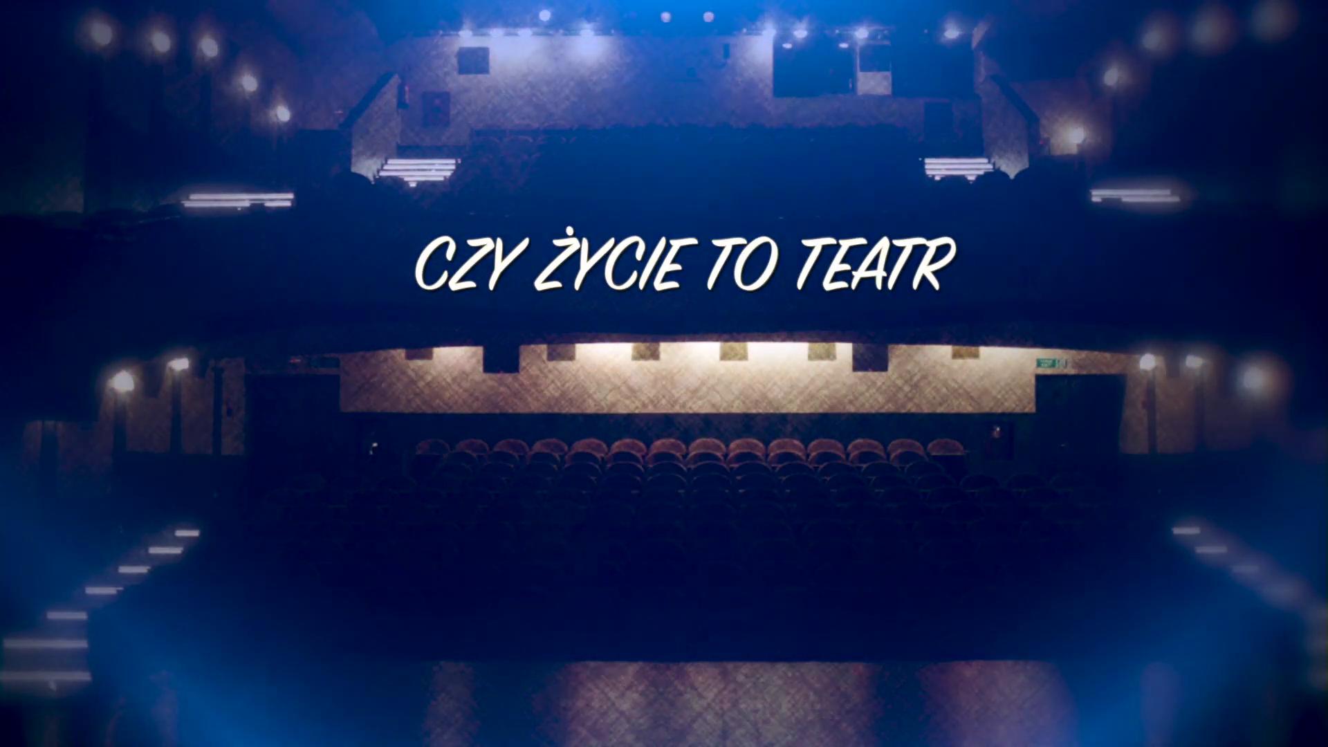 Ilustracja przedstawiająca widownię teatralną, na tym tle napis CZY ZYCIE TO TEATR.